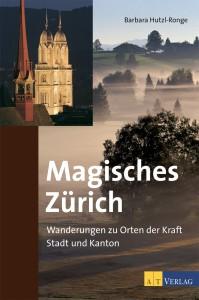 Buchcover Magisches Zürich - Wanderungen zu Orten der Kraft, Stadt und Kanton, Barbara Hutzl-Ronge; Grossmünstertürme und Hirzel im Morgennebel